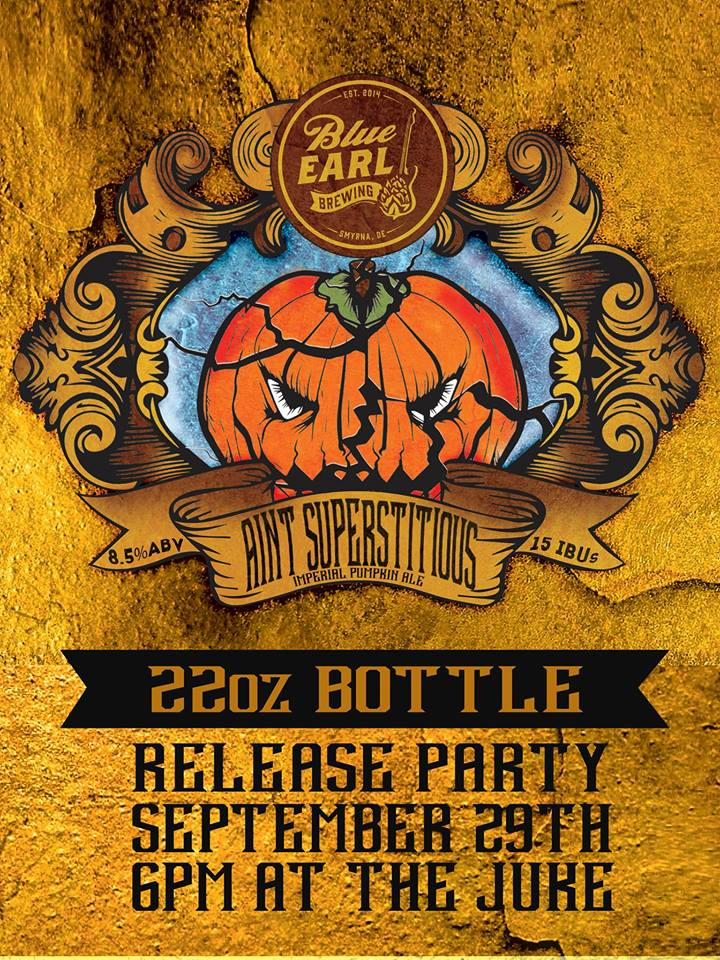 Ain't Superstitious Bottle Release Party Blue Earl